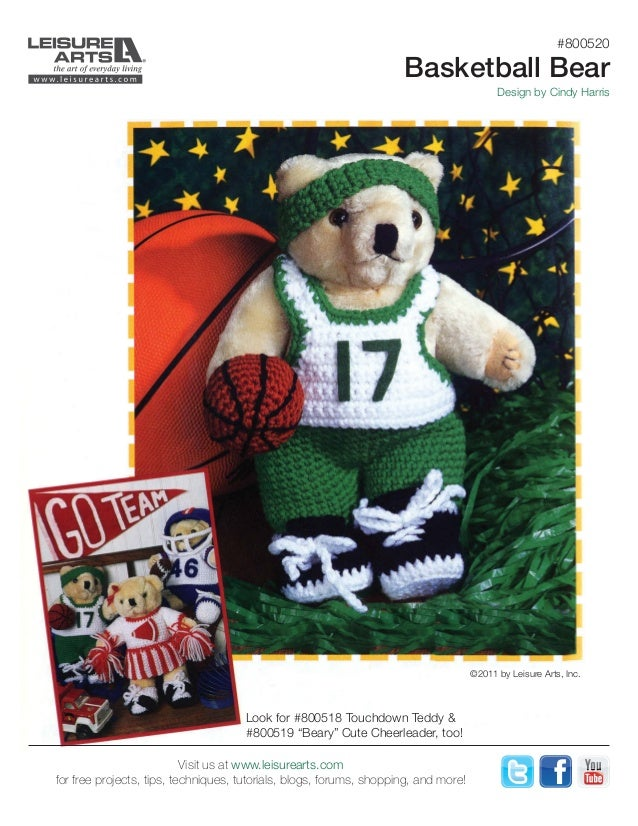 "#800520 Basketball Bear Design by Cindy Harris ©2011 by Leisure Arts, Inc. Look for #800518 Touchdown Teddy & #800519 ""Bea..."