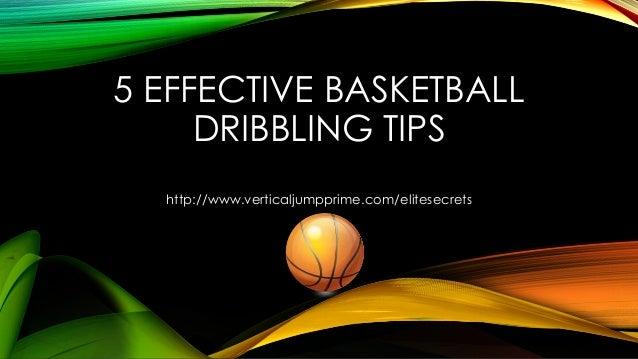 5 EFFECTIVE BASKETBALL DRIBBLING TIPS http://www.verticaljumpprime.com/elitesecrets