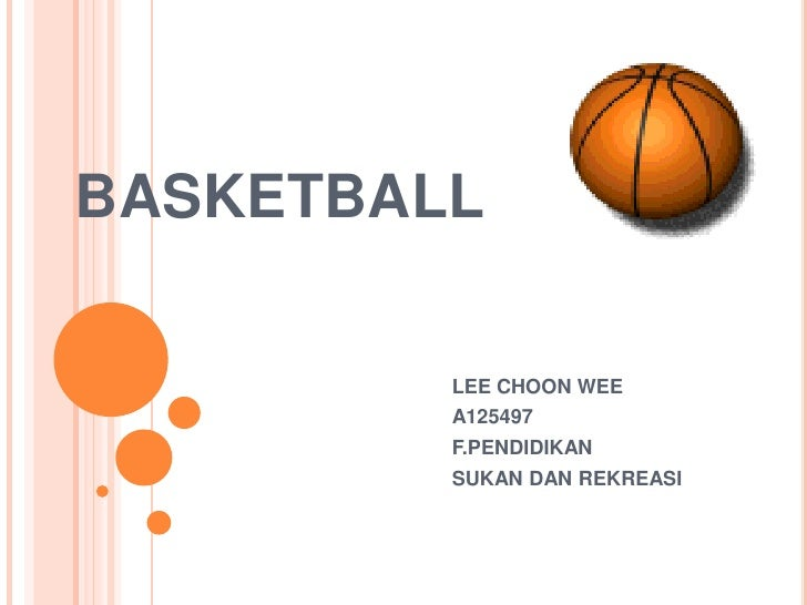 BASKETBALL           LEE CHOON WEE          A125497          F.PENDIDIKAN          SUKAN DAN REKREASI