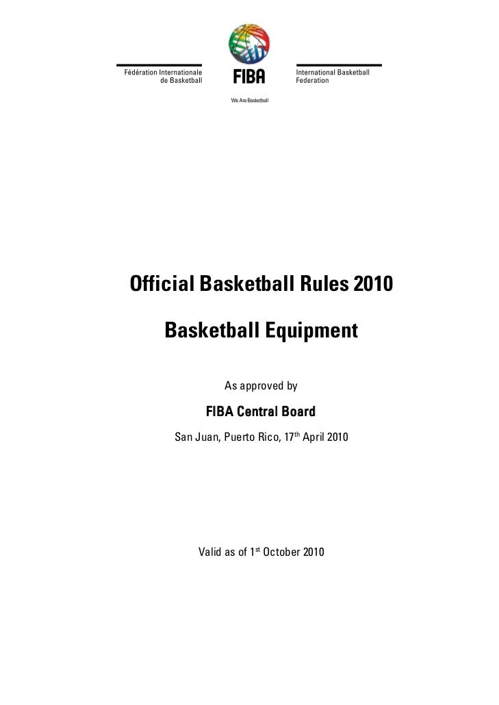 Official Basketball Rules 2010   Basketball Equipment                As approved by           FIBA Central Board     San J...