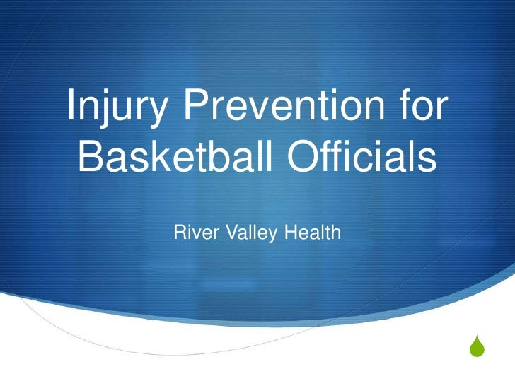 Injury Prevention for Basketball Officials<br />River Valley Health<br />