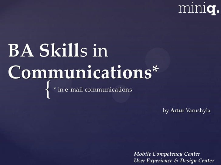 BA Skills inCommunications*   {   * in e-mail communications                                               by Artur Varush...