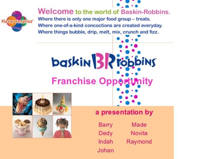 Franchise Opportunity a presentation by Barry Dedy Indah Johan Made Novita Raymond