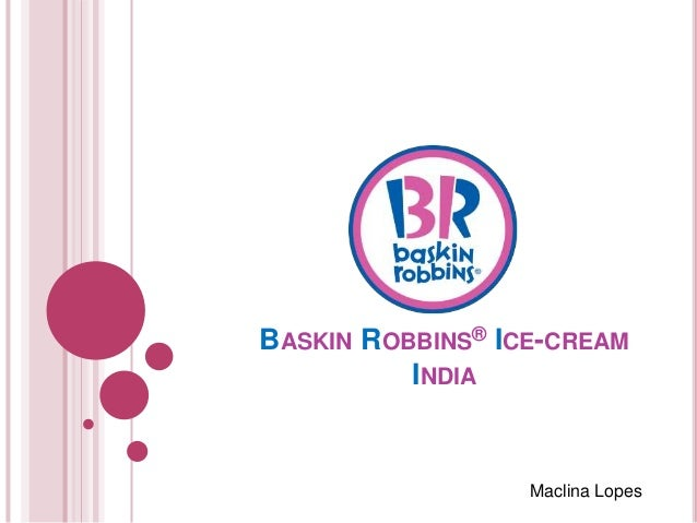 baskin robbins marketing research case study Many if not most utilities rely on customer satisfaction as an external market  verdict on  utility csat has more varieties than baskin robbins has flavors, but  it all comes  content marketing strategy forward by quickly writing two case  studies after  john conducted qualitative research for icf international focused  on the.