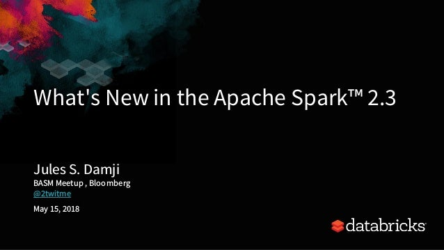 What's New in Apache Spark 2 3 & Why Should You Care