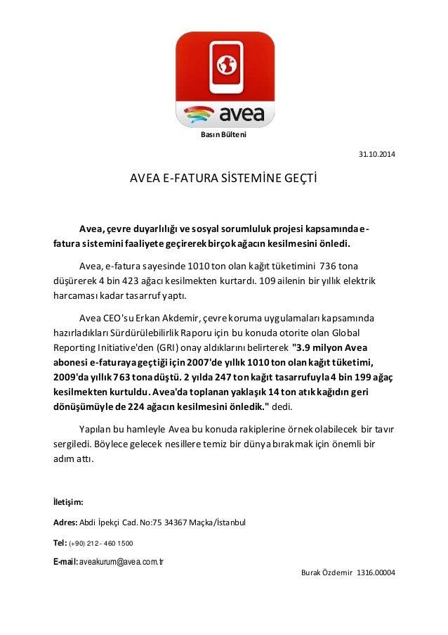 Basın Bülteni  31.10.2014  AVEA E-FATURA SİSTEMİNE GEÇTİ  Avea, çevre duyarlılığı ve sosyal sorumluluk projesi kapsamında ...