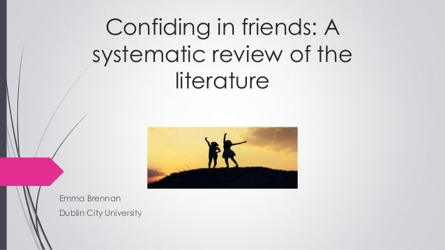 Confiding in Friends: A systematic review of the literature