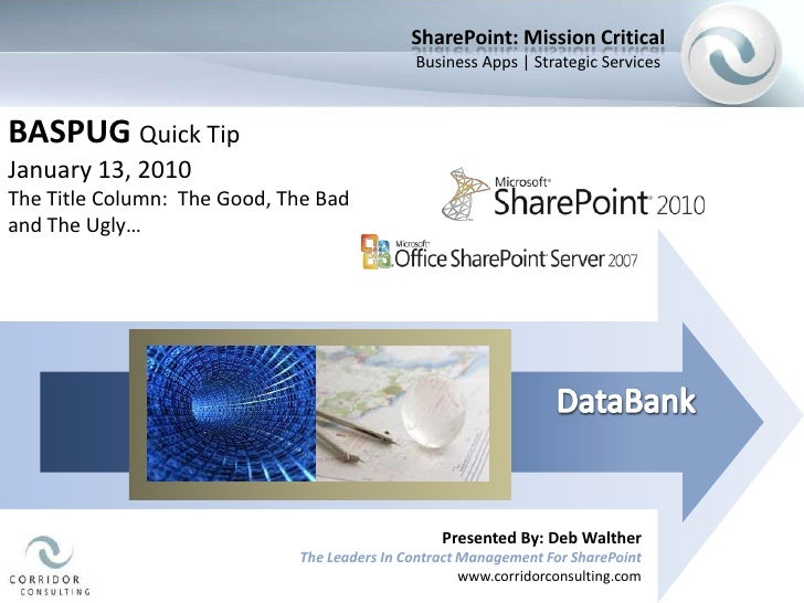 SharePoint: Mission Critical<br />Business Apps | Strategic Services<br />BASPUG Quick Tip<br />January 13, 2010<br />The ...