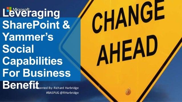 #BASPUG @RHarbridge Presented By: Richard Harbridge