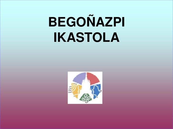 BEGOÑAZPI IKASTOLA