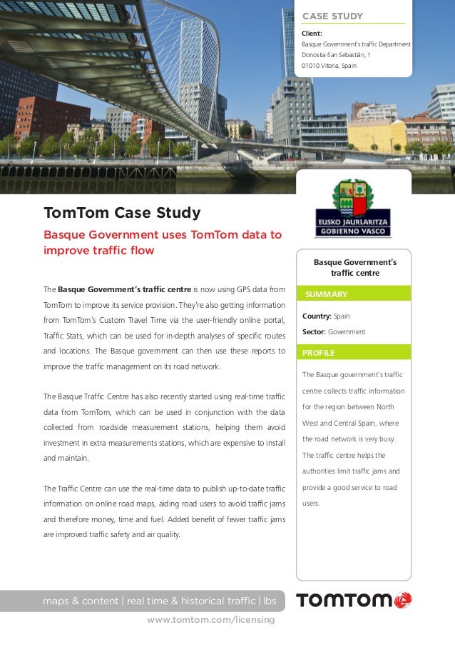 CASE STUDY Client:  Basque Government's traffic Department Donostia-San Sebastián, 1 01010 Vitoria, Spain  TomTom Case St...