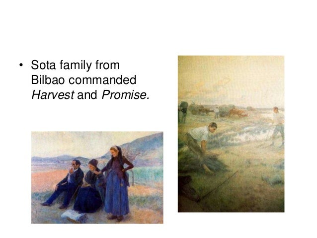 • Sota family from Bilbao commanded Harvest and Promise.