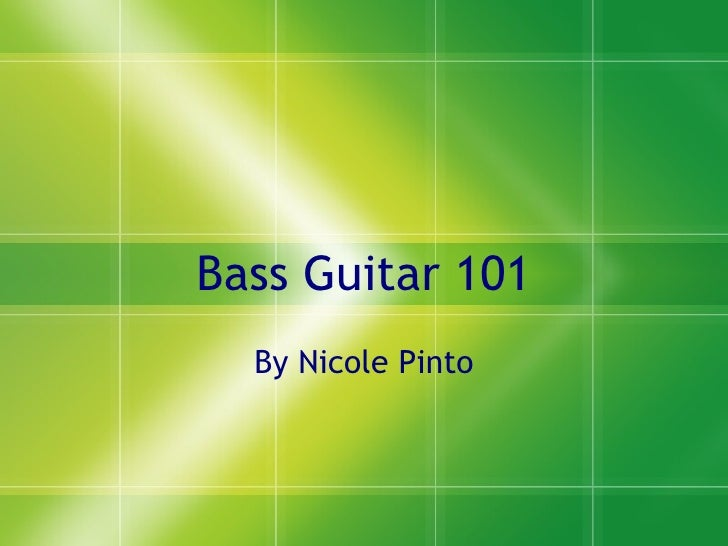 Bass Guitar 101 By Nicole Pinto