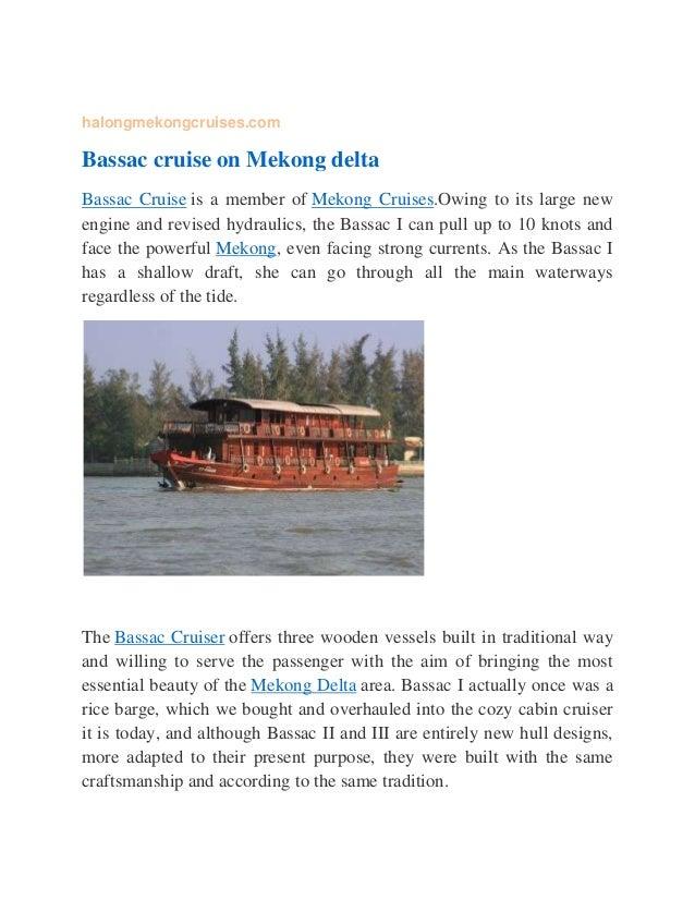 halongmekongcruises.com Bassac cruise on Mekong delta Bassac Cruise is a member of Mekong Cruises.Owing to its large new e...