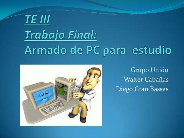 Grupo UniónWalter CabañasDiego Grau Bassas