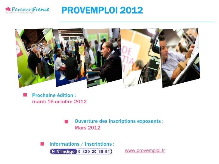 PROVEMPLOI 2012Prochaine édition :mardi 16 octobre 2012                 Ouverture des inscriptions exposants :            ...
