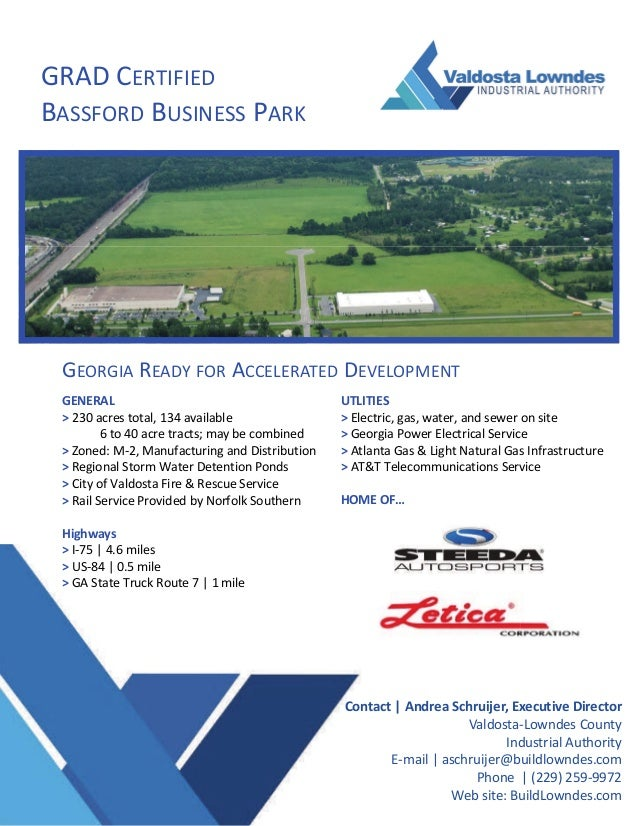 GRAD CERTIFIED  BASSFORD BUSINESS PARK  Contact | Andrea Schruijer, Executive Director  Valdosta‐Lowndes County  Industria...