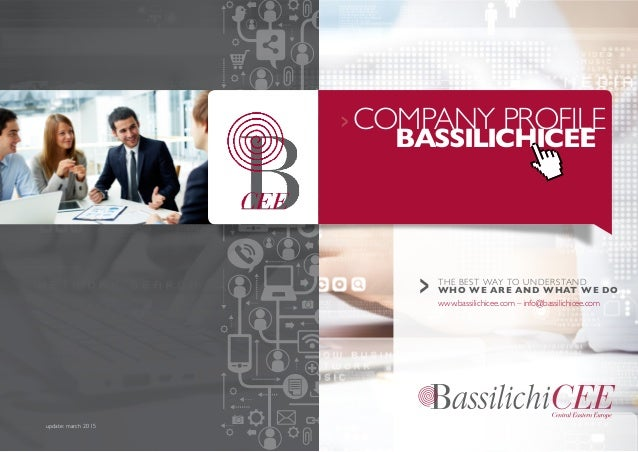 COMPANY PROFILE BASSILICHICEE THE BEST WAY TO UNDERSTAND WHO WE ARE AND WHAT WE DO www.bassilichicee.com – info@bassilic...