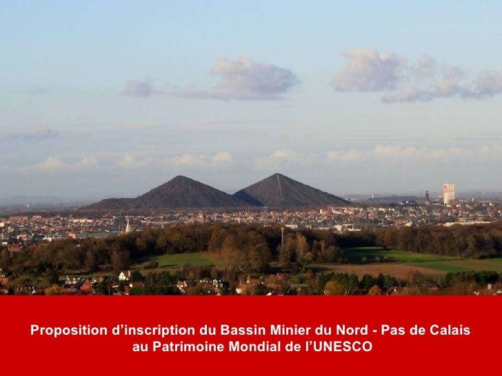 Proposition d'inscription du Bassin Minier du Nord - Pas de Calais  au Patrimoine Mondial de l'UNESCO