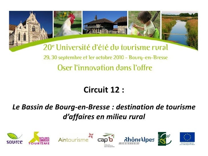 Circuit 12 :Le Bassin de Bourg-en-Bresse : destination de tourisme               d'affaires en milieu rural