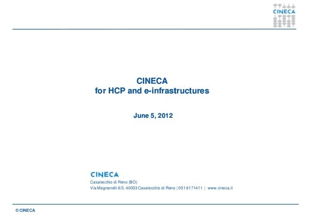 CINECA             for HCP and e-infrastructures                         e-                                 June 5, 2012  ...
