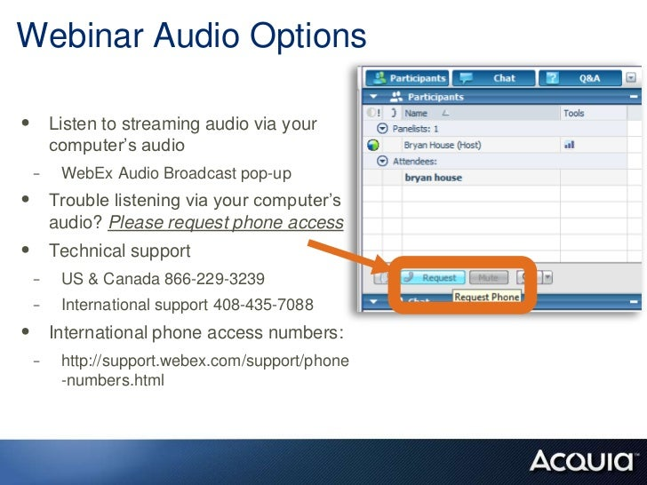 Webinar Audio Options<br />Listen to streaming audio via your computer's audio<br />WebEx Audio Broadcast pop-up<br />Trou...