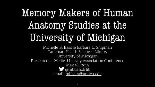 Bass Shipman 2015 Memory Makers Of Human Anatomy Studies At The U
