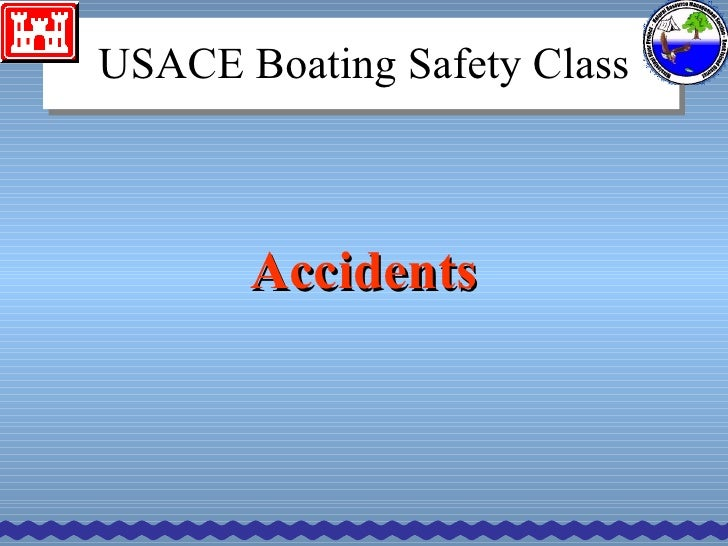 Accidents USACE Boating Safety Class