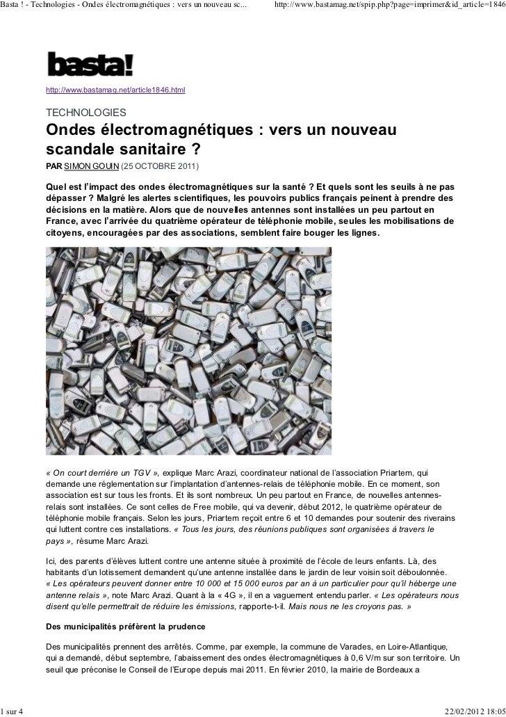 Basta ! - Technologies - Ondes électromagnétiques : vers un nouveau sc...   http://www.bastamag.net/spip.php?page=imprimer...