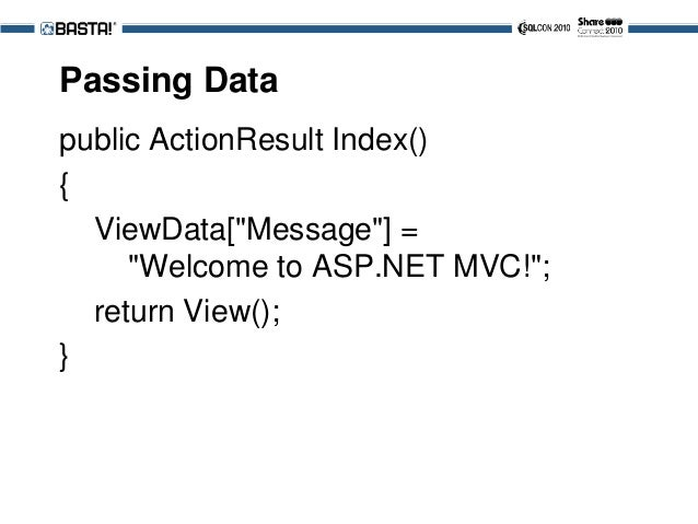 Model Binder public ActionResult Save(Person p) { // No need to cope with Form/QueryString return View(); }
