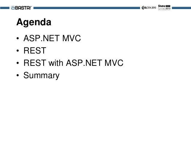 Agenda • ASP.NET MVC • REST • REST with ASP.NET MVC • Summary