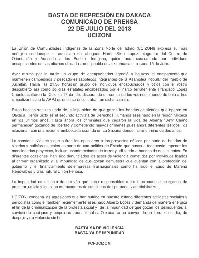 BASTA DE REPRESIÓN EN OAXACA COMUNICADO DE PRENSA 22 DE JULIO DEL 2013 UCIZONI La Unión de Comunidades Indígenas de la Zon...