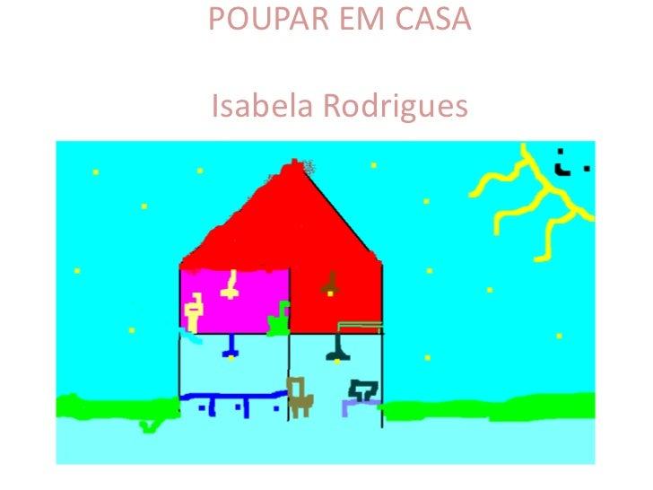 POUPAR EM CASAIsabela Rodrigues
