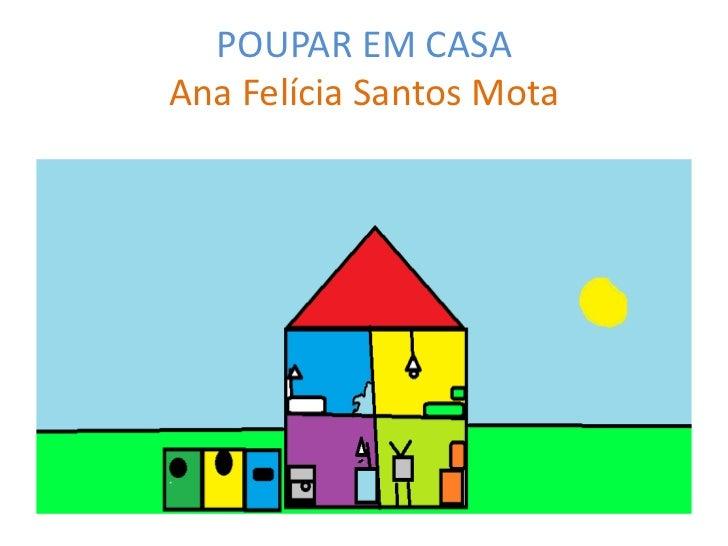 POUPAR EM CASAAna Felícia Santos Mota