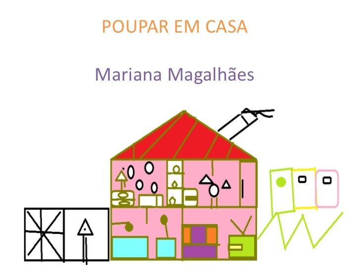 POUPAR EM CASAMariana Magalhães