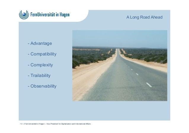 A Long Road Ahead   FernUniversität in Hagen – Vice-President for Digitalisation and International Affairs13 - Advantage -...