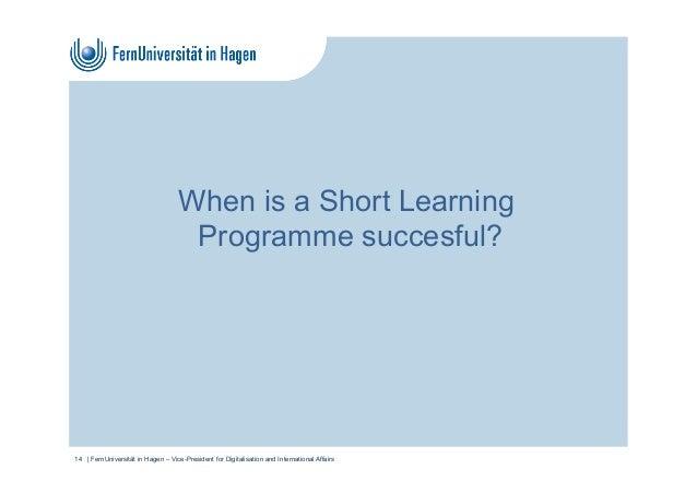 When is a Short Learning Programme succesful?   FernUniversität in Hagen – Vice-President for Digitalisation and Internati...