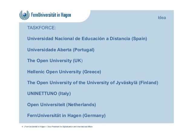 TASKFORCE: Universidad Nacional de Educación a Distancia (Spain) Universidade Aberta (Portugal) The Open University (UK) H...