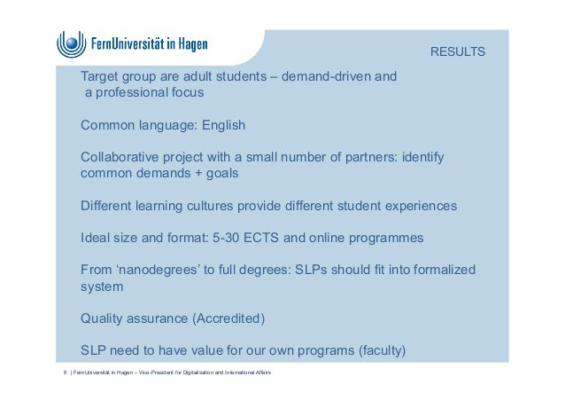 Target group are adult students – demand-driven and a professional focus Common language: English Collaborative project wi...
