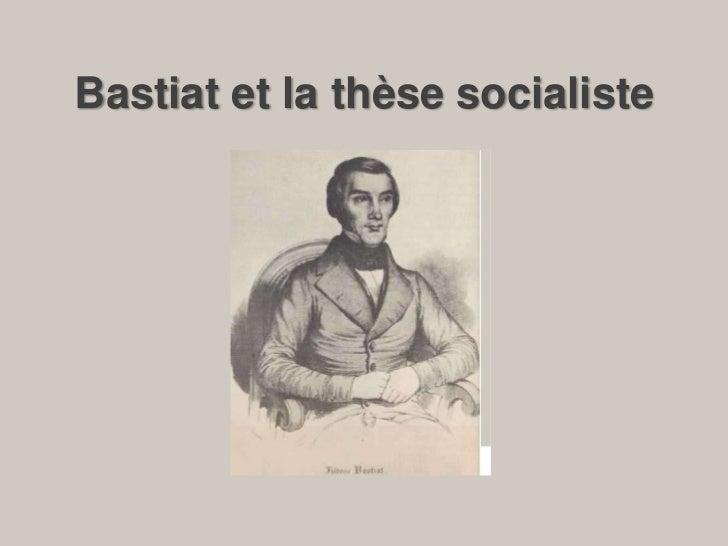 Bastiat et la thèse socialiste