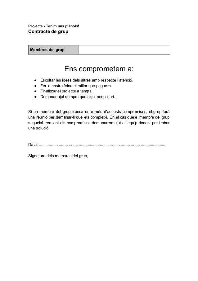 Projecte-Tenimunsplànols! Contractedegrup Membresdelgrup Enscomprometema: ● Escoltarlesideesdels...