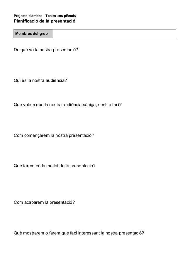 Projected'àmbits-Tenimunsplànols Planificaciódelapresentació Membresdelgrup Dequèvalanostrap...
