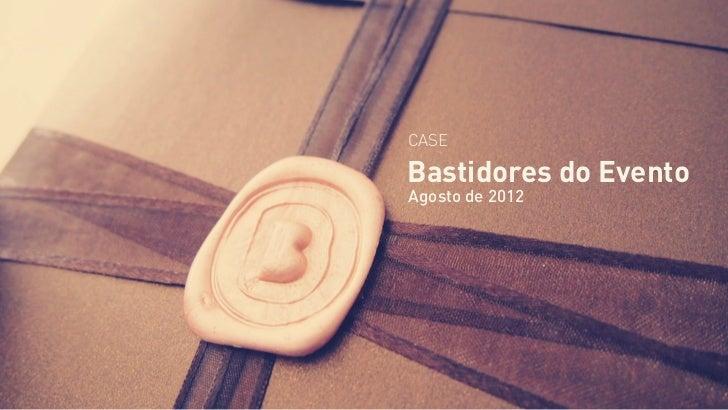 CASEBastidores do EventoAgosto de 2012