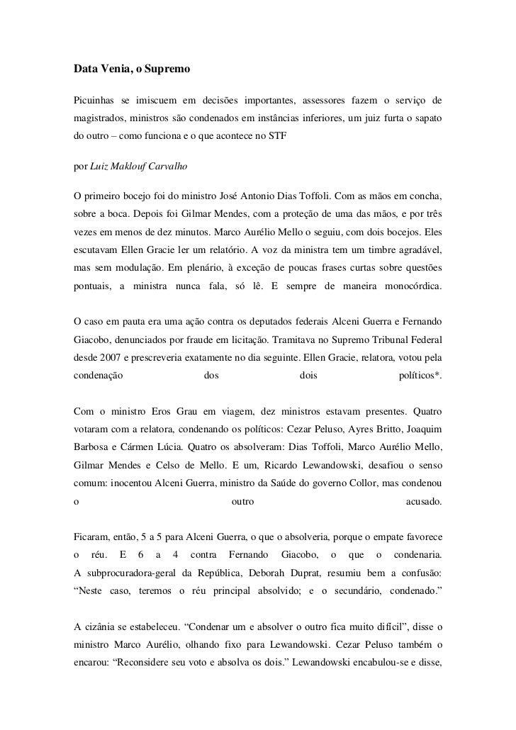 Data Venia, o SupremoPicuinhas se imiscuem em decisões importantes, assessores fazem o serviço demagistrados, ministros sã...