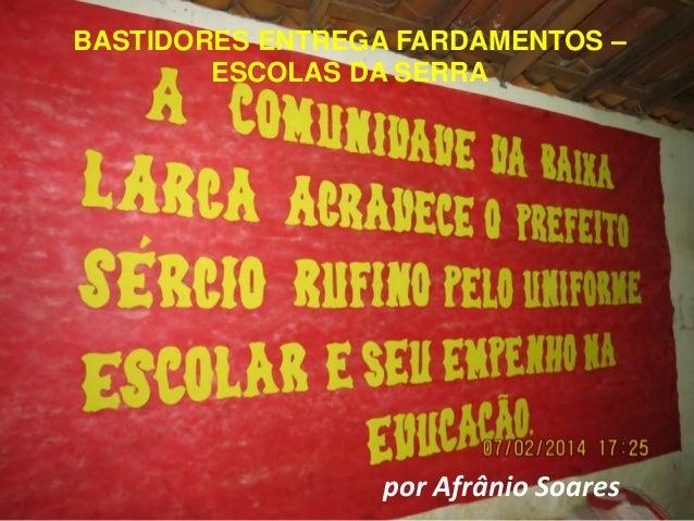 BASTIDORES ENTREGA FARDAMENTOS – ESCOLAS DA SERRA  por Afrânio Soares