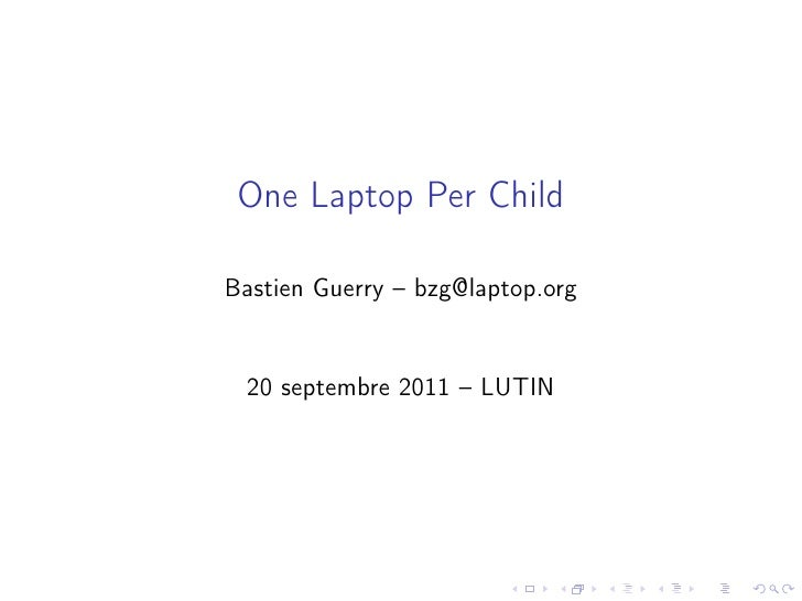 One Laptop Per ChildBastien Guerry – bzg@laptop.org 20 septembre 2011 – LUTIN