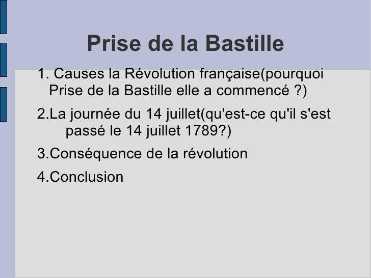 Prise de la Bastille 1. Causes la Révolution française(pourquoi Prise de la Bastille elle a commencé ?) 2.La journée du 14...