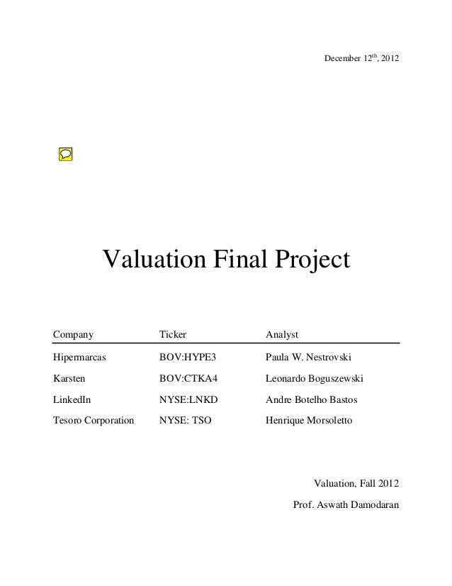 December 12th, 2012Valuation Final ProjectCompany Ticker AnalystHipermarcas BOV:HYPE3 Paula W. NestrovskiKarsten BOV:CTKA4...