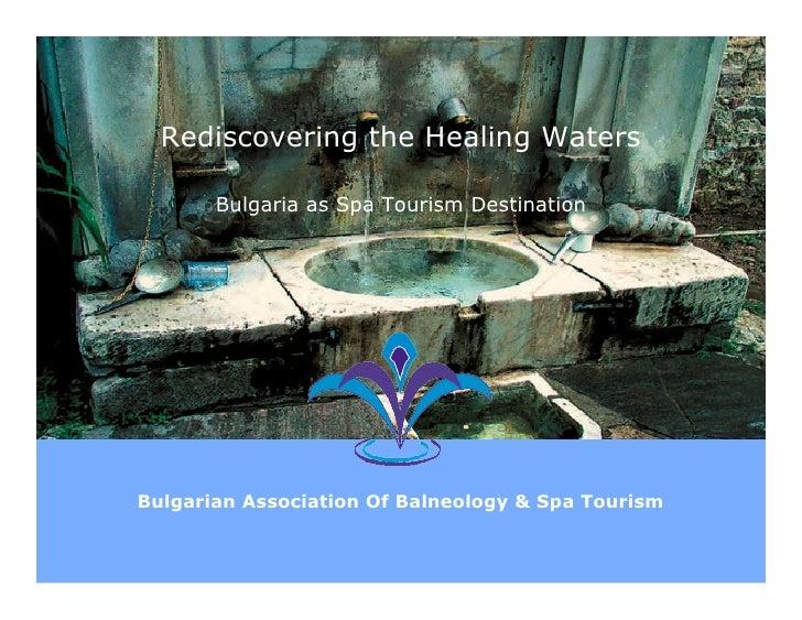 Rediscovering the Healing Waters         Bulgaria as Spa Tourism Destination     Bulgarian Association Of Balneology & Spa...