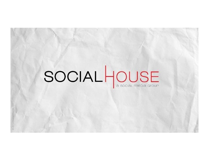 © 2012 Social House, Inc.